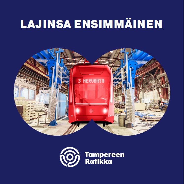Tampereen Ratikka - Lajinsa ensimmäinen